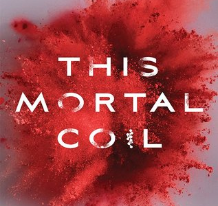 Book Review: This Mortal Coil