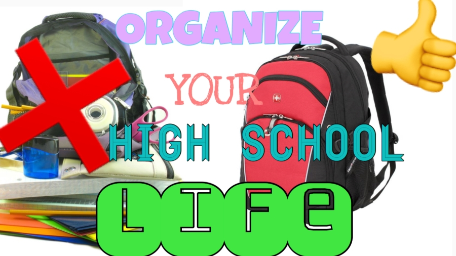 How to organize your high school life